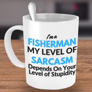 Fisherman Sarcasm mug